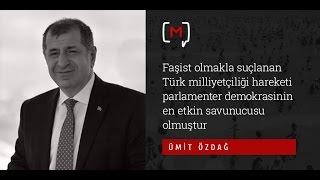 Ümit Özdağ Faşist olmakla suçlanan Türk milliyetçiliği hareketi parlamenter demokrasinin en