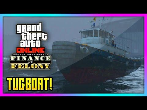 "GTA 5 Online - NEW ""TUGBOAT"" GAMEPLAY! - Finance & Felony DLC UPDATE! (GTA V)"