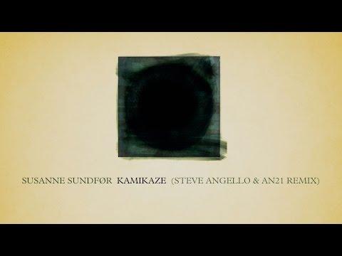 Steve Angello & AN21 Remix of Kamikaze by Susanne Sundfør