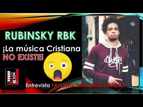 Rubinsky RBK Dice Que La Música Cristiana No Existe!! Entrevista Disponible En (Talento Sin Sonido )