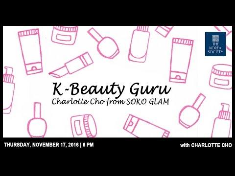 K-Beauty Guru: Charlotte Cho from SOKO GLAM