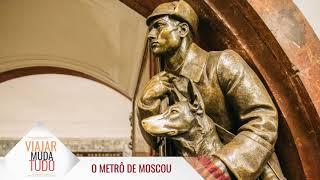 Apresentando o Metrô de Moscou