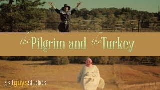 Skit Guys - The Pilgrim and The Turkey