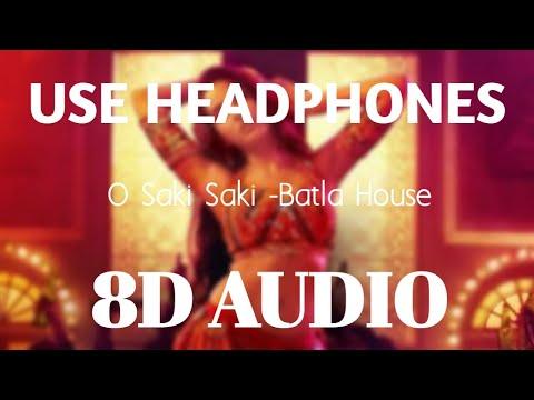 o-saki-saki-(8d-audio)---batla-house-|-tanishk-b,-neha-k,-tulsi-k,-b-praak,-vishal-shekhar
