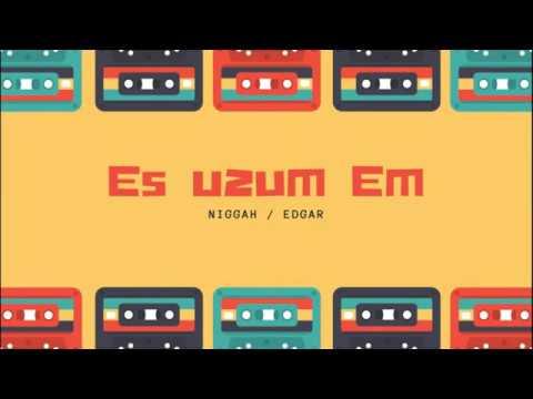 Niggah Feat  Edgar - Es Uzum Em || (lyrics)
