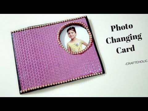 how to make birthday cards   peek a boo card   photo changing card \scrapbook card ideas