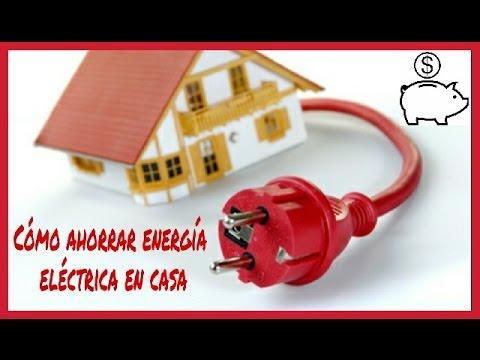 CÓMO AHORRAR ENERGÍA ELÉCTRICA EN CASA. TRUCOS Y CONSEJOS PRÁCTICOS ...