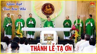 Thánh lễ Tạ Ơn - Tĩnh Huấn lần III năm 2019- Giáo hạt Tân Sơn Nhì