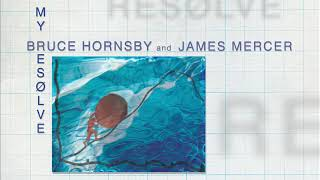 """Bruce Hornsby & James Mercer (of The Shins) - """"My Resolve"""" from Non-Secure Connection"""