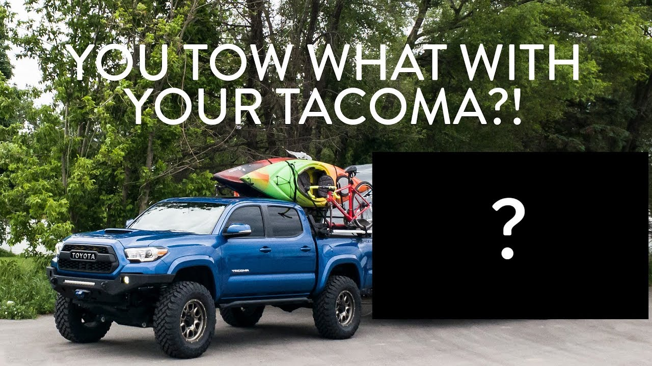 Tacoma Towing Capacity >> Toyota Tacoma Towing Tips