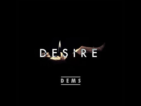 Dems - Desire (Official Video)