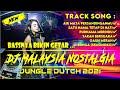 DJ MALAYSIA NOSTALGIA ‼️  JUNGLE DUTCH  💯 2021 POKOKNYA FULL BASS