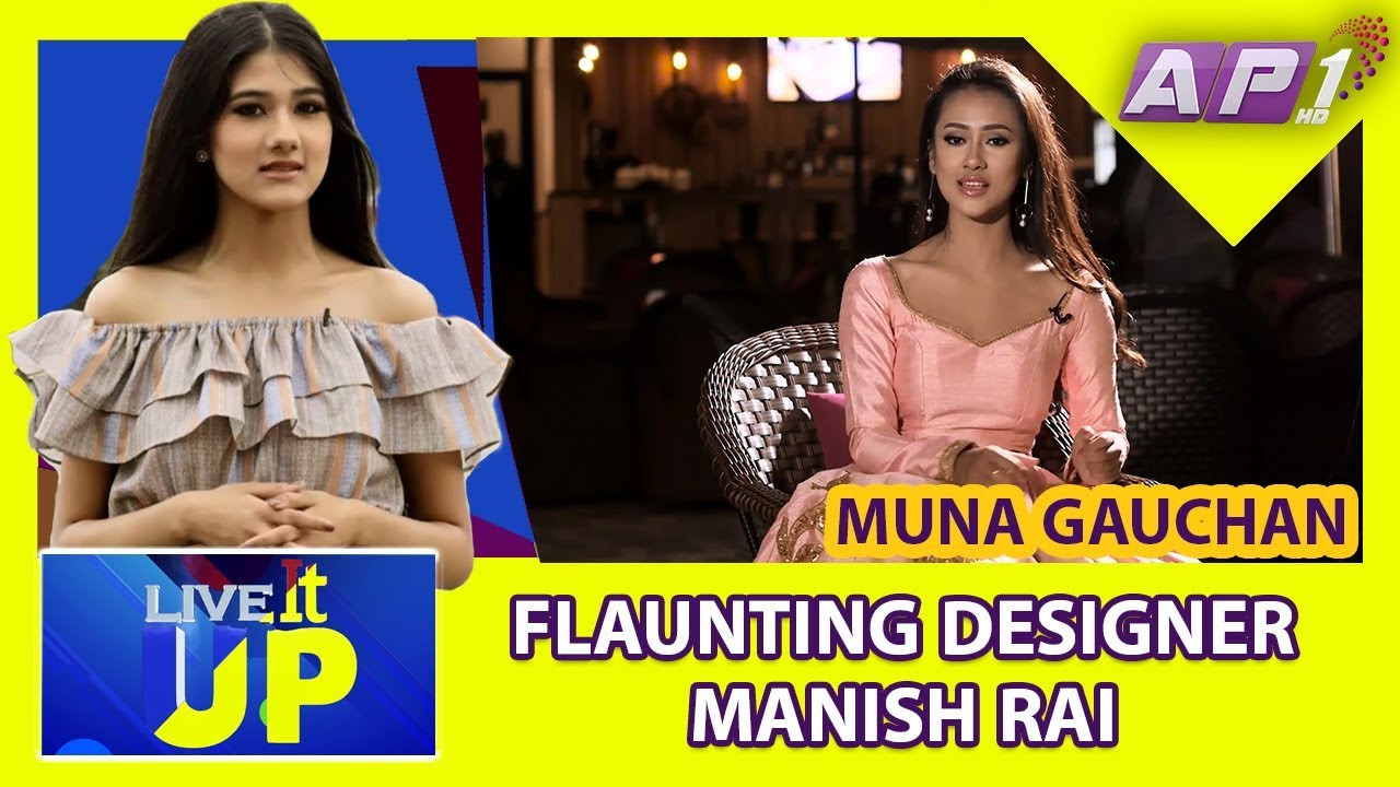 Live It Up Muna Gauchan Flaunting Manish Rai Design Youtube