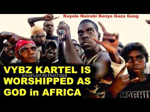 VYBZ KARTEL WORSHIPPED AS GOD IN KENYA AFRICA