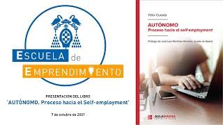 Presentación del Libro de 'Autónomos Proceso hacia el self employment' (Félix Cuesta)