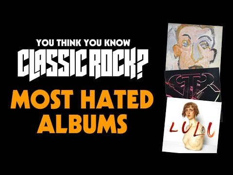 Most Hated Albums - You Think You Know Classic Rock?