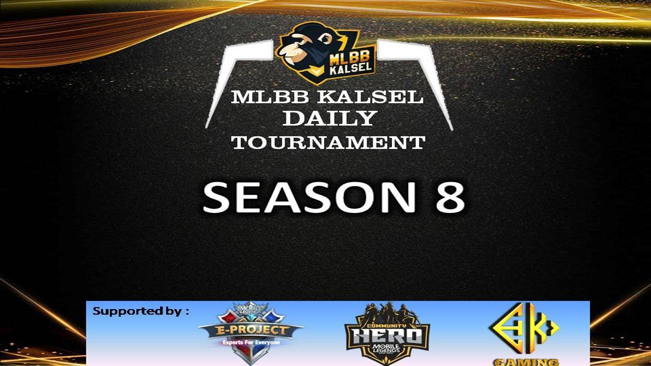 DAILY TOURNAMENT MLBB KALSEL | 8