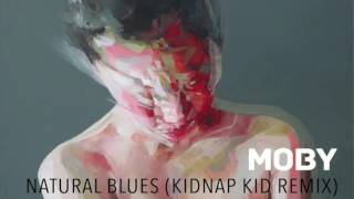 Video Moby  - Natural Blues (Kidnap Kid Remix) download MP3, 3GP, MP4, WEBM, AVI, FLV November 2017