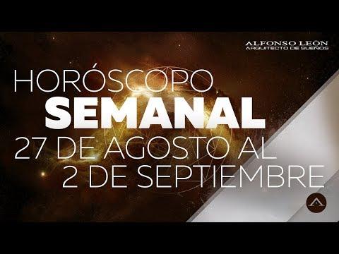 HORÓSCOPO SEMANAL | 27 DE AGOSTO AL 2 DE SEPTIEMBRE | ALFONSO LEÓN ARQUITECTO DE SUEÑOS