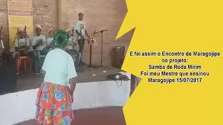 Lançamento do Projeto Sambas de Roda Mirins - Foi meu mestre que ensinou - Maragojipe - 15.07.17