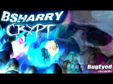 Bsharry - Crypt [EDM]