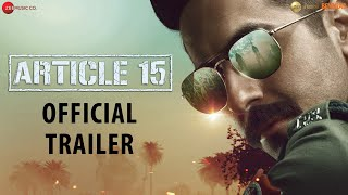 article 15 - Trailer  Ayushmann Khurrana  Anubhav Sinha  Releasing on 28June2019