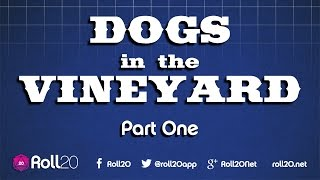 Dogs in the Vineyard - Part One | Roll20 Games Master Series