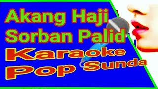 Akang Haji Sorban Palid - Karaoke Pop Sunda