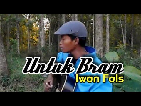 UNTUK BRAM (Cover) By WAWAN OI BLORA