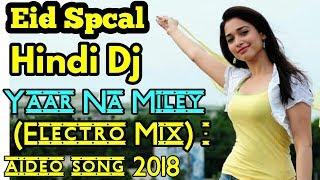 Eid special dj remix Yaar Na Miley Electro Mix dj Ripon 39 JBL mix dhamaka remix