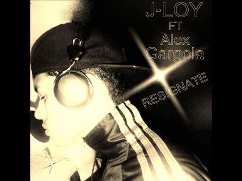 Alex GarGola ft J-Loy-Resignate