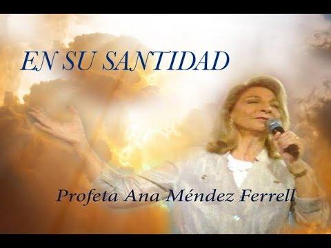 Su Santidad (Adoración Profética) por Ana Mendez Ferrell