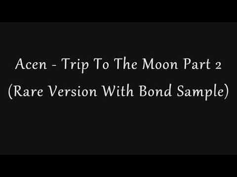 Acen - Trip To The Moon Part 2 (Rare Version)
