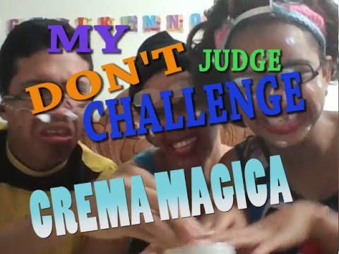 My Dont Judge Challenge (Crema Mágica)    YACHE