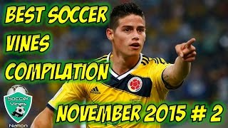 Football Soccer Vines November 2015 Compilation - Soccer Vines 2015 Beat Drops