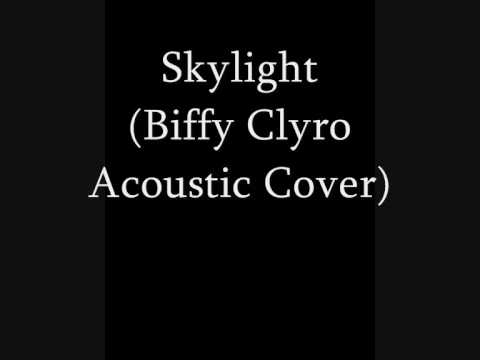 Skylight ( Biffy Clyro Acoustic Cover)