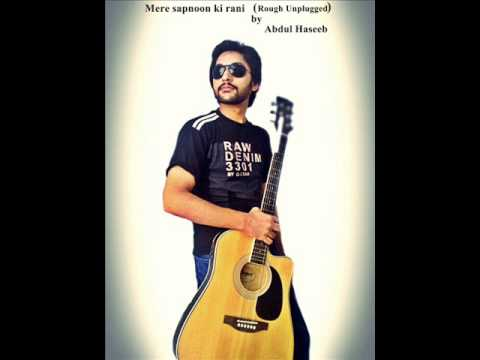 mere sapnoon ki rani. (Rough unplugged) by Abdul Haseeb
