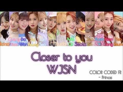 WJSN/Cosmic Girls (우주소녀) – Closer to you (지금 만나러 가요) [Color Coded Lyrics] (ENG/ROM/FR)