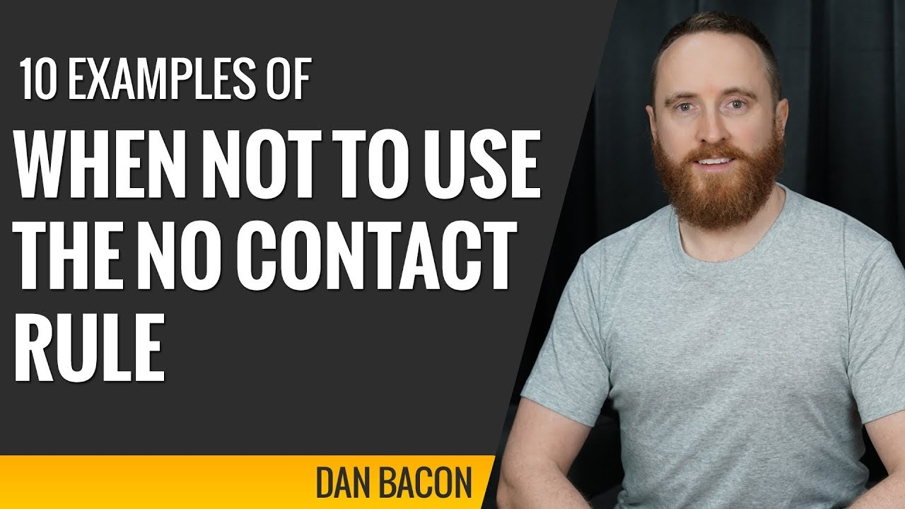 10 Examples of When Not to Use the No Contact Rule | The Modern Man