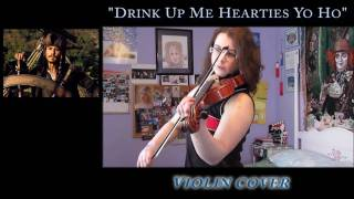 """Drink Up Me Hearties Yo Ho"" - Violin Cover - Pirates of the Caribbean"