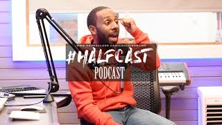 Can A Woman Ever Really Be Satisfied? || Halfcast Podcast