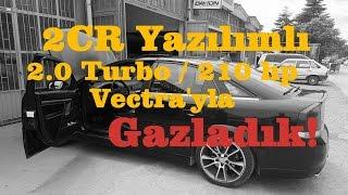 2CR Yazılımlı VECTRA 2.0 TURBO'yla Vlog'umsu Yazılım Testi