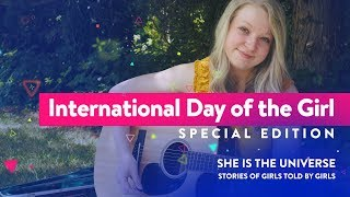 International Day of the Girl // She is the Universe // Special Edition