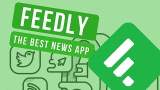 Feedly | The best news curation app!