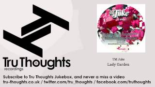 TM Juke - Lady Garden - Tru Thoughts Jukebox