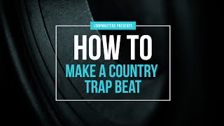How To Make A Country Trap Beat Tutorial