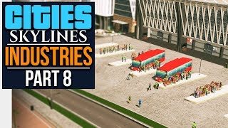 Cities: Skylines Industries | EXPERT BUS MANAGEMENT (#8)
