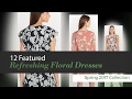12 Featured Refreshing Floral Dresses Spring 2017 Collection