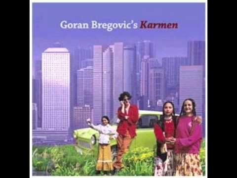 Goran Bregovic  Karmen - Full Album