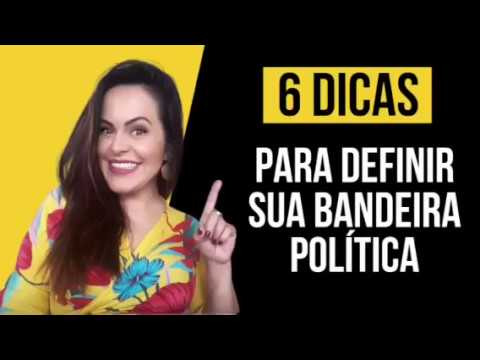 6 Dicas para você definir sua bandeira política